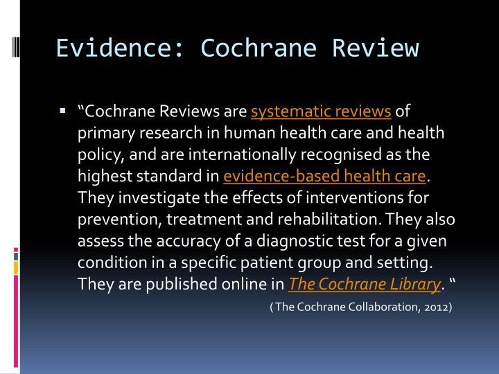 Evidence: Cochrane Review
