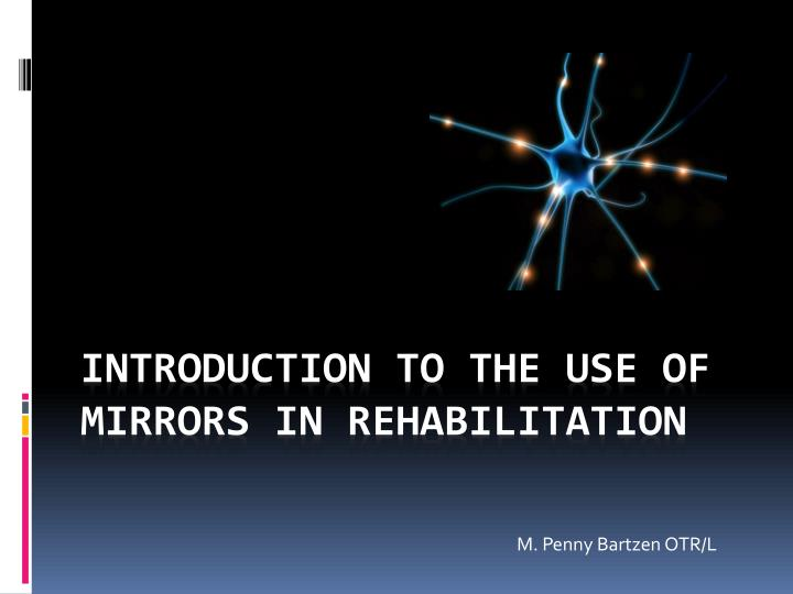 [Slideshow] Introduction to the use of mirrors in rehabilitation