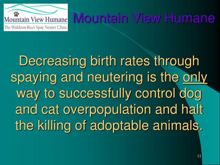 Decreasing birth rates through spaying and neutering is the