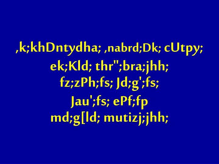 ,k;khDntydha;