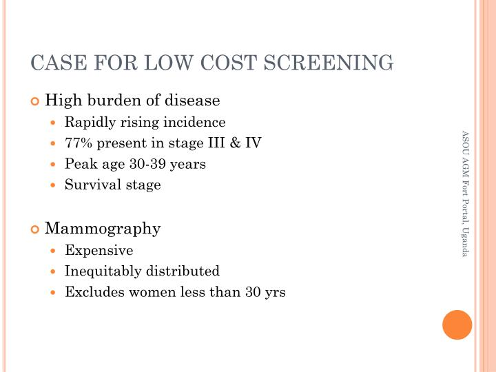 CASE FOR LOW COST SCREENING