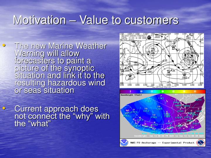 Motivation – Value to customers