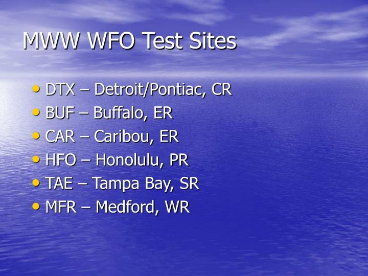MWW WFO Test Sites