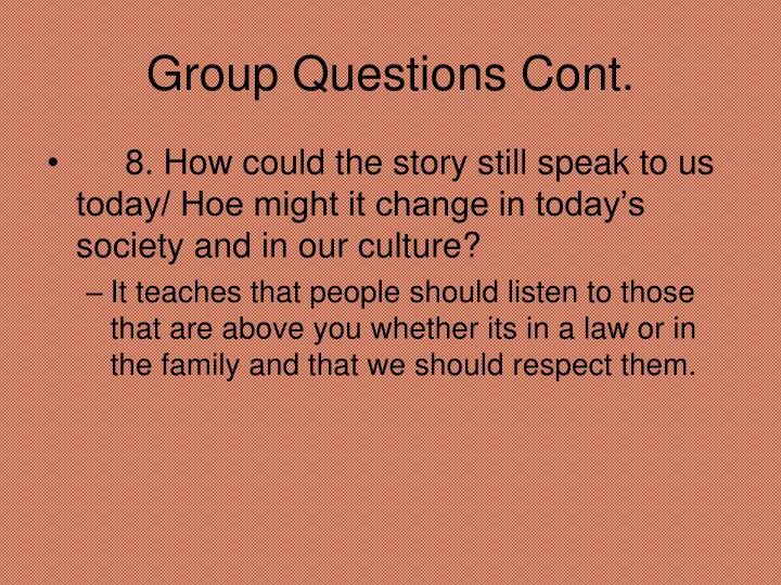 Group Questions Cont.