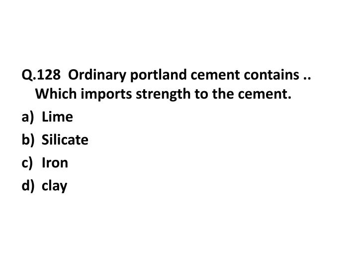 Q.128  Ordinary