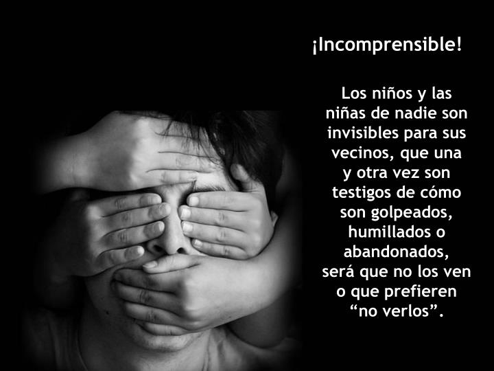 ¡Incomprensible!