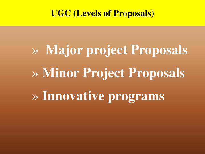 UGC (Levels of Proposals)