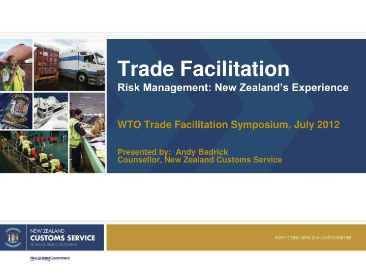 Trade facilitation risk management new zealand s experience
