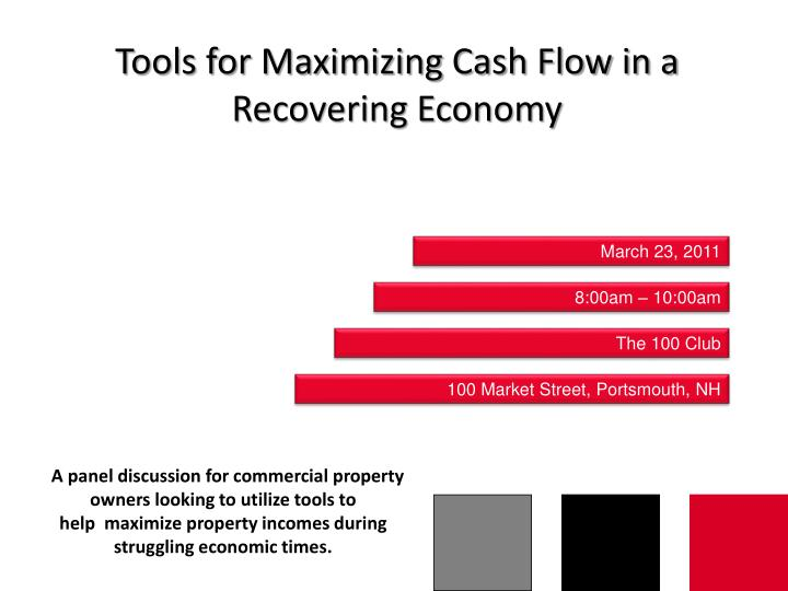 Tools for Maximizing Cash Flow in a Recovering Economy