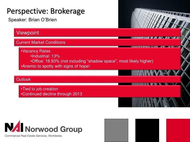 Perspective: Brokerage