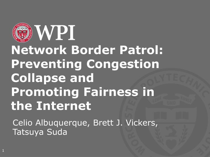 Network Border Patrol: Preventing Congestion Collapse and Promoting Fairness in the Internet