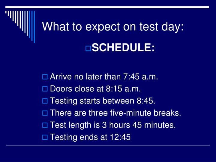 What to expect on test day: