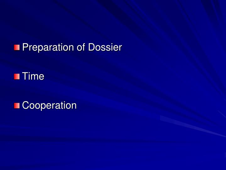 Preparation of Dossier
