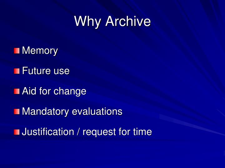 Why Archive