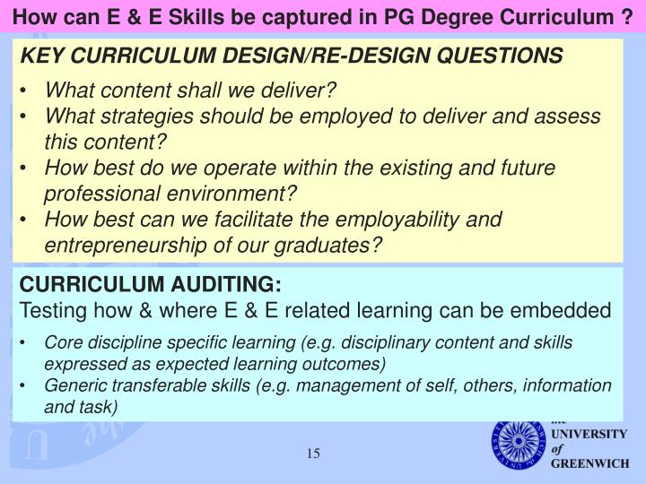 How can E & E Skills be captured in PG Degree Curriculum ?