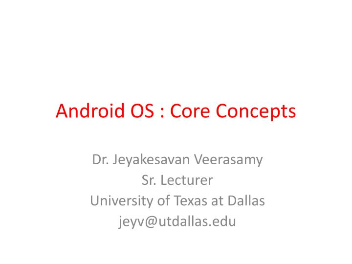 Android os core concepts