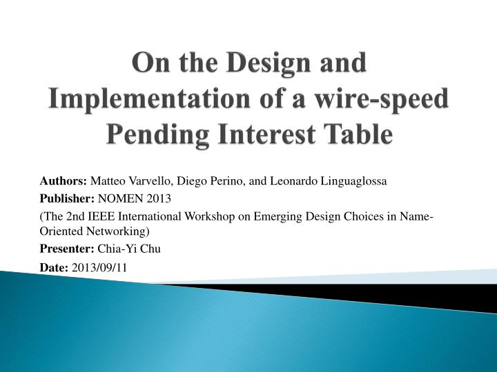 On the design and implementation of a wire speed pending interest table