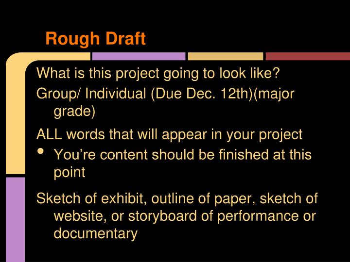 rough draft annotated bibliography On or before friday, january 12th you will submit a rough-draft (working copy) annotated bibliography please review the information posted on this blog and on the nhd website students need.