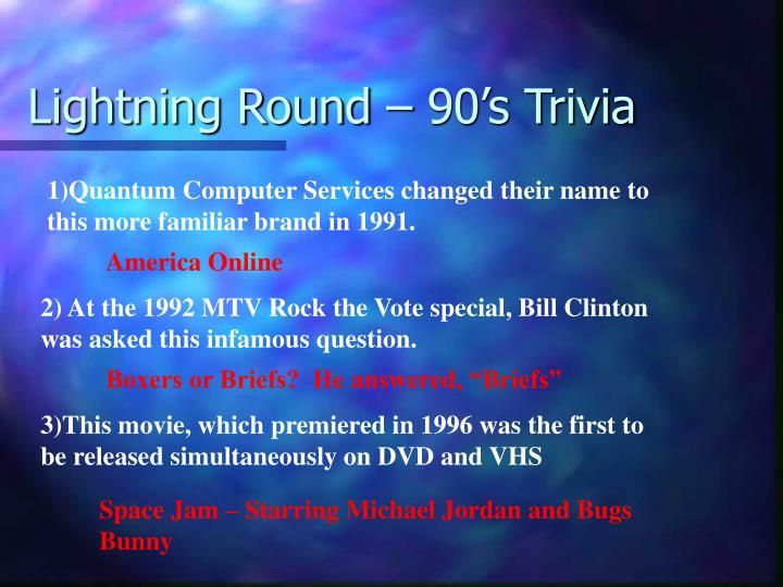 Lightning Round – 90's Trivia