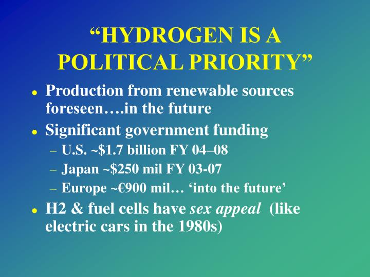 """HYDROGEN IS A POLITICAL PRIORITY"""