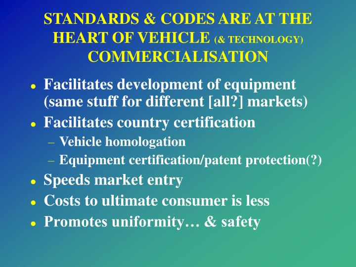 STANDARDS & CODES ARE AT THE HEART OF VEHICLE