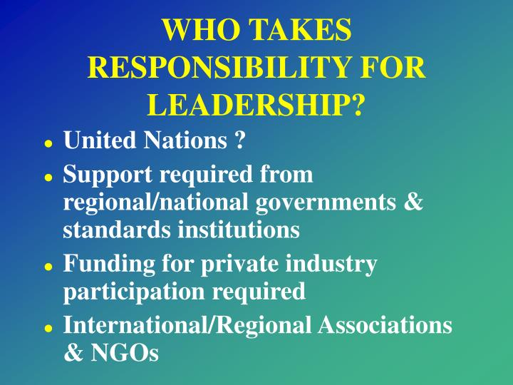WHO TAKES RESPONSIBILITY FOR LEADERSHIP?