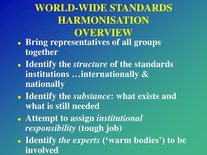 WORLD-WIDE STANDARDS HARMONISATION