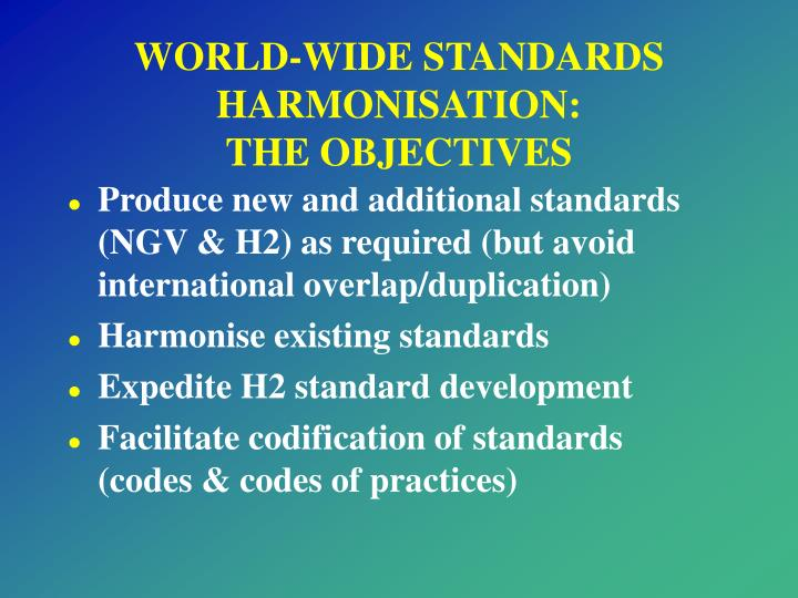 WORLD-WIDE STANDARDS HARMONISATION: