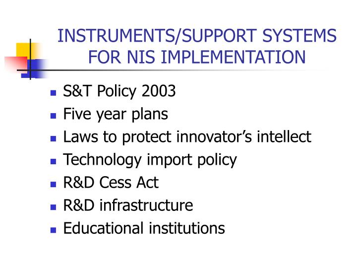 INSTRUMENTS/SUPPORT SYSTEMS FOR NIS IMPLEMENTATION