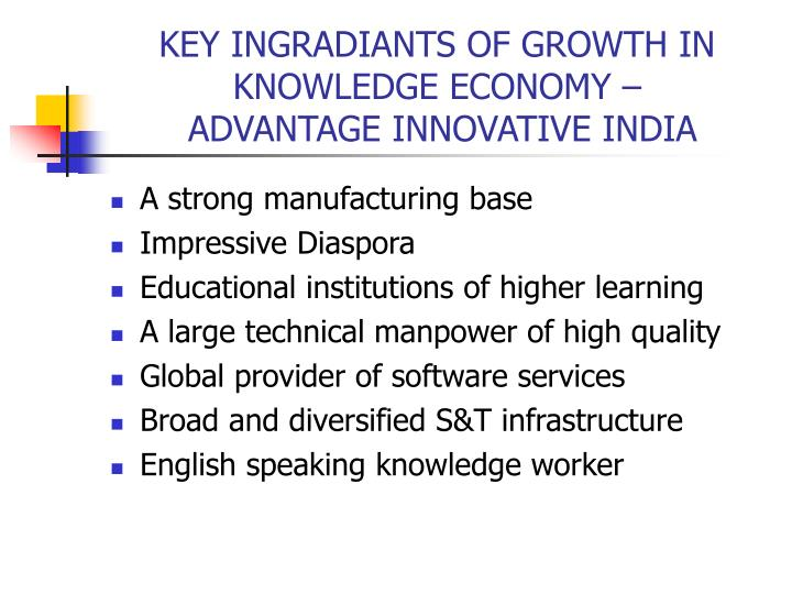 KEY INGRADIANTS OF GROWTH IN KNOWLEDGE ECONOMY –