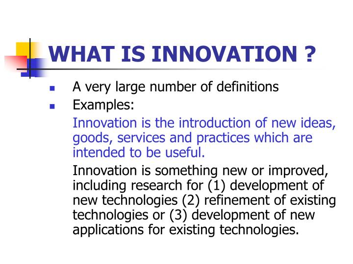 WHAT IS INNOVATION ?