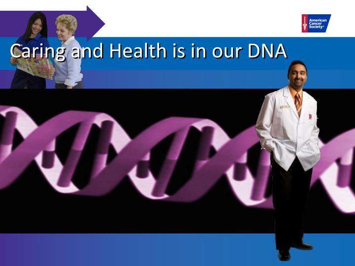 Caring and Health is in our DNA