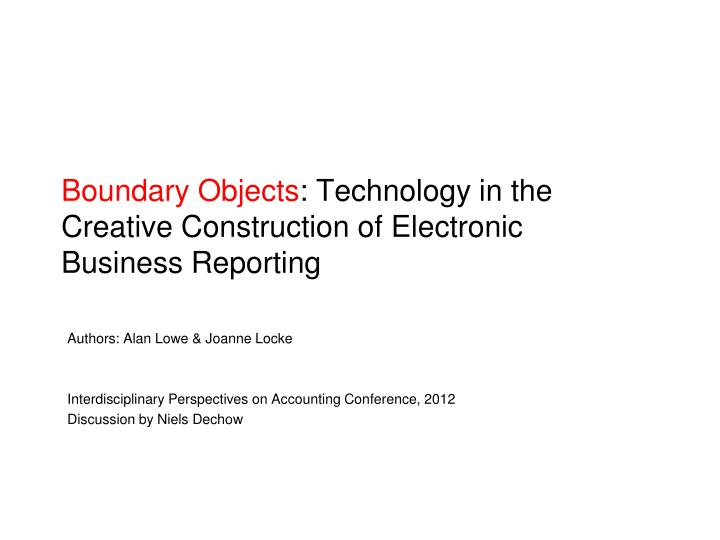 boundary objects technology in the creative construction of electronic business reporting