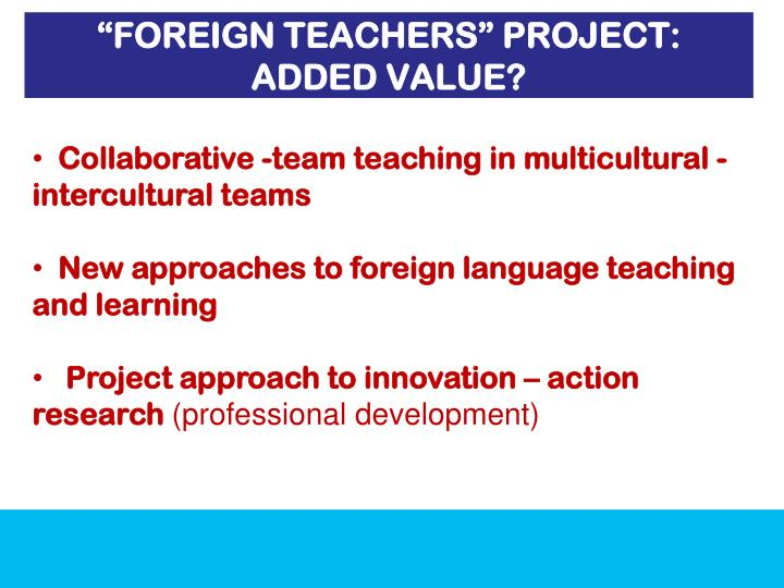 """FOREIGN TEACHERS"" PROJECT:"