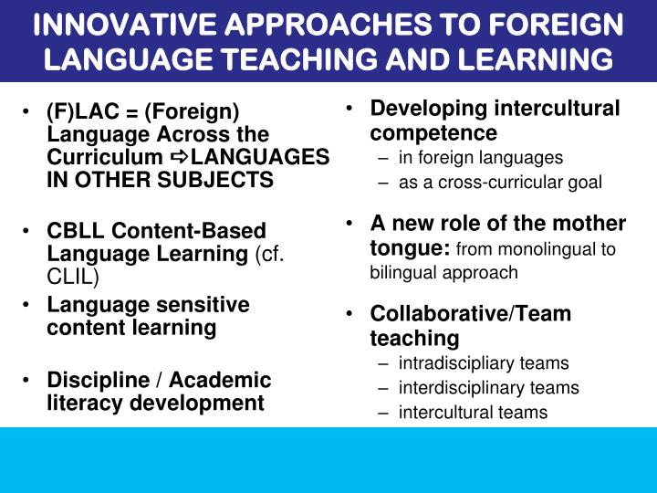 INNOVATIVE APPROACHES TO FOREIGN LANGUAGE TEACHING AND LEARNING