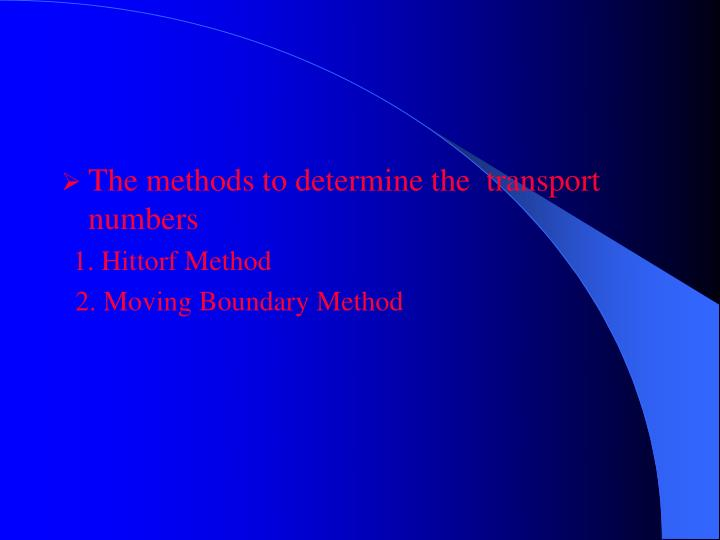The methods to determine the  transport numbers