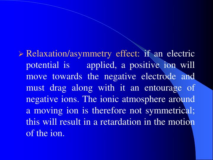 Relaxation/asymmetry effect: