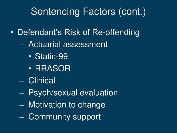 Sentencing Factors (cont.)