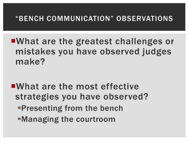 """Bench Communication"" Observations"