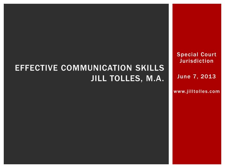Effective communication skills jill tolles m a