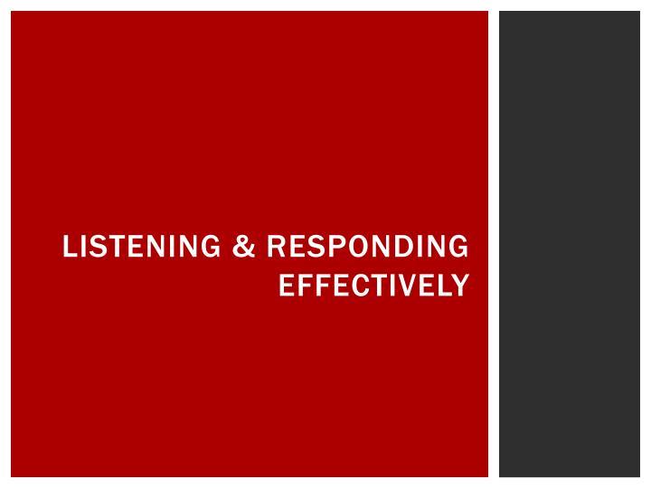 Listening & responding effectively