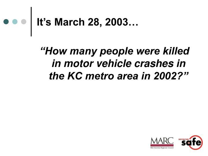 It's March 28, 2003…
