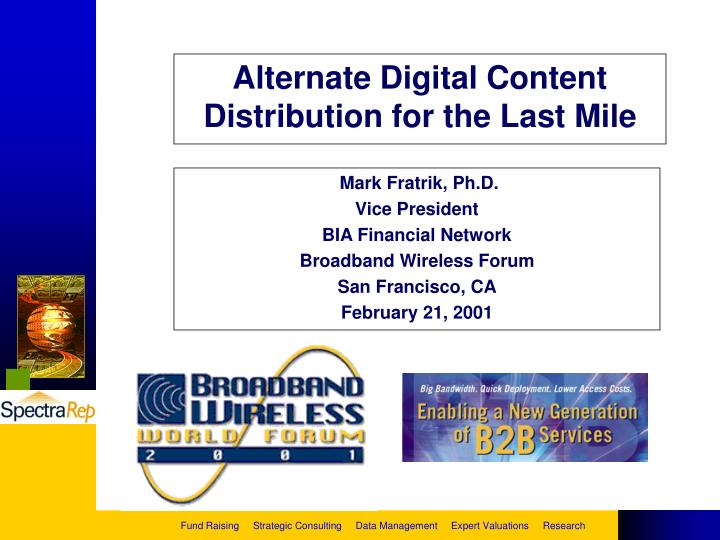 Alternate digital content distribution for the last mile