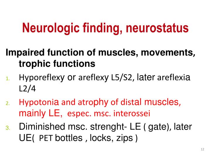 Neurologic finding, neurostatus