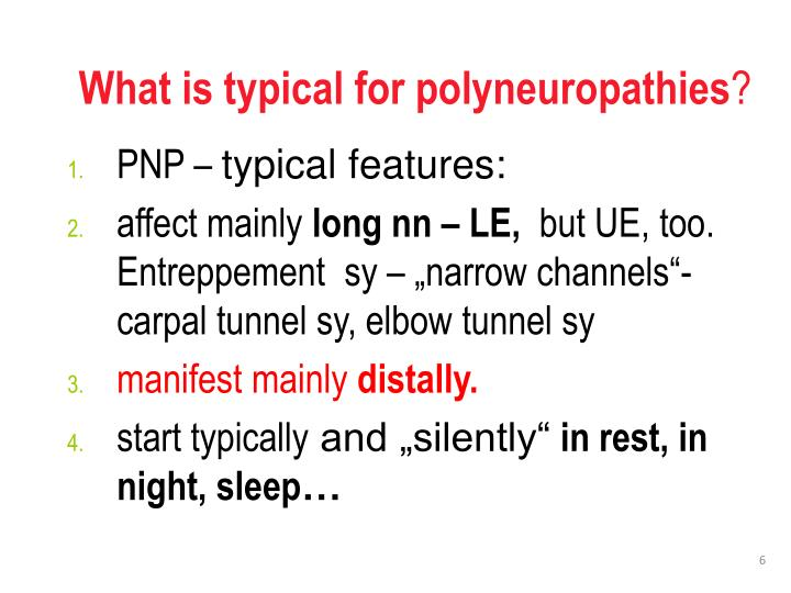 What is typical for polyneuropathies