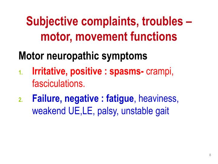 Subjective complaints, troubles – motor, movement functions