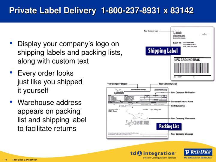 Private Label Delivery  1-800-237-8931 x 83142