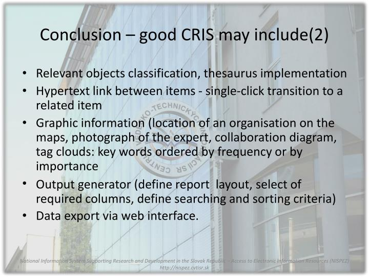 Conclusion – good CRIS may include(2