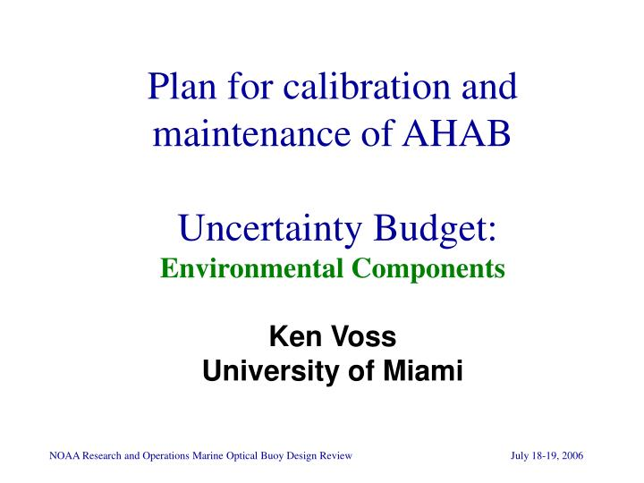 Plan for calibration and maintenance of AHAB