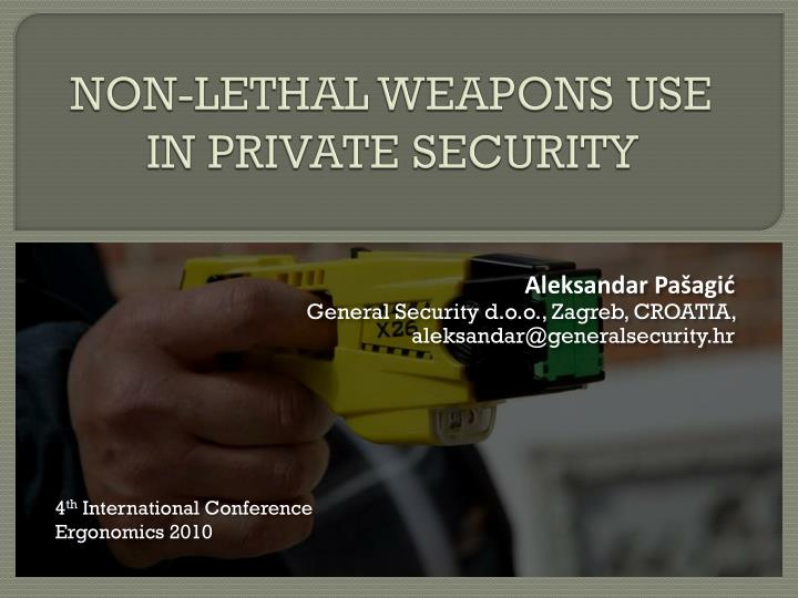 Non lethal weapons use in private security